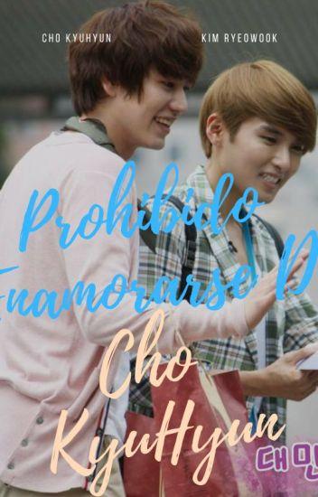 Prohibido Enamorarse De Cho KyuHyun