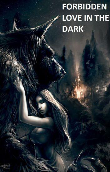 Forbidden Love In The Dark