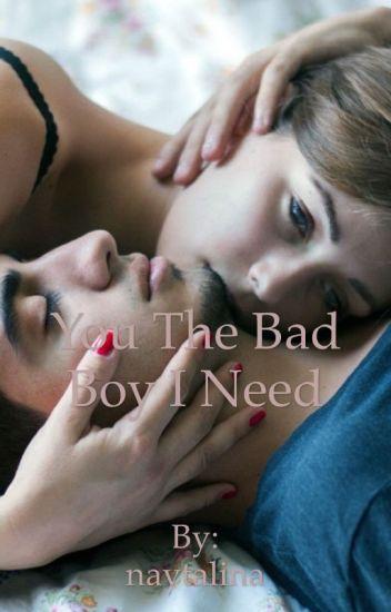 You the bad boy i need