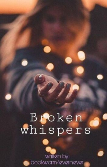Broken whispers