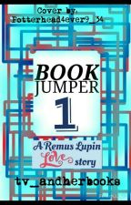 Book Jumper 1: A Remus Lupin Love Story by tv_andherbooks
