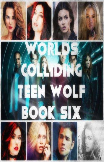 Worlds Colliding (Teen Wolf) Book Six
