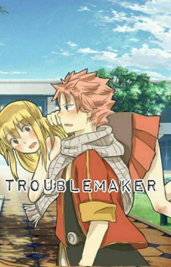 Trouble Maker | Nalu✔