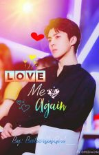 Love Me Again || Oh Sehun by ButterflyGirl__