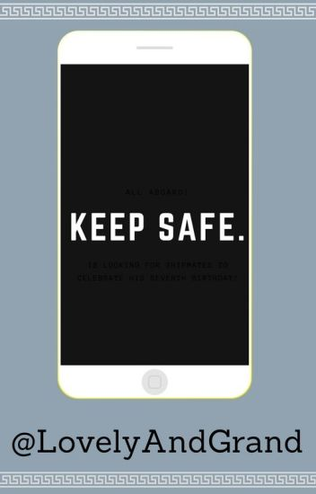 Keep Safe.