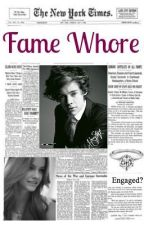 Fame Whore (A One Direction Fanfic) by byluna