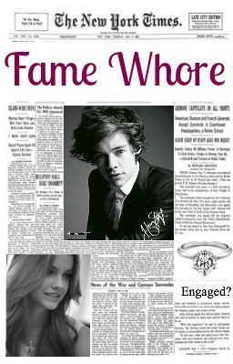 Fame Whore (A One Direction Fanfic)