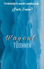 WayOut ➳ yoonmin  by MinLovesPark