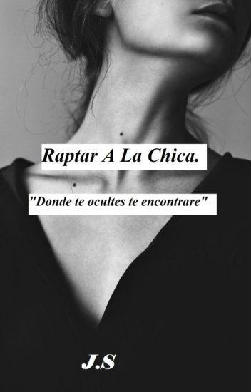 Raptar A La Chica.