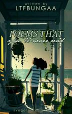 Poems That You'll Never Read by ltfbungaa