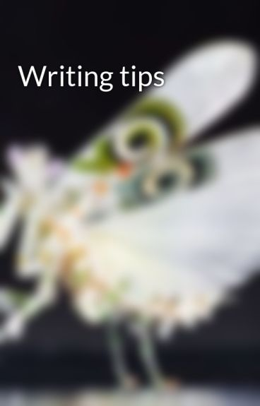 Writing tips by Dont4get2Write