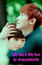 My idol is My love by Yeollie61_Baekkie04