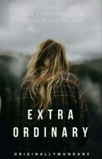 ExtraOrdinary by OriginallyMundane