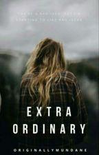 ExtraOrdinary by OriginallyMundane