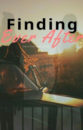 Finding Ever After by fascinatedbytay