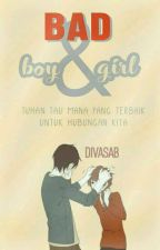 Bad( Boy & Girl ) [REVISI] by bebysabrina_