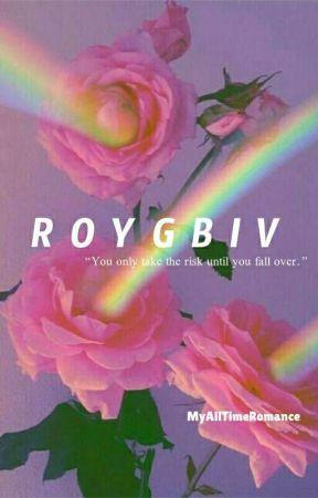 R O Y G B I V ✔ by MyAllTimeRomance