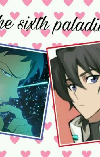 the sixth paladin ( A Voltron Series) Keith x Reader x Lance