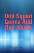 Odd Squad One Shots by Justheretocomment