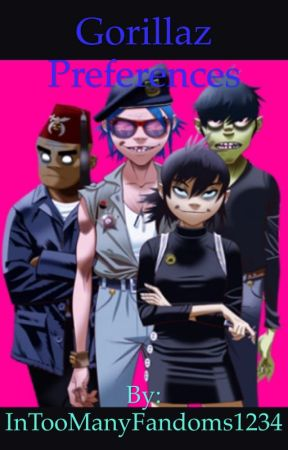 Gorillaz Preferences by InTooManyFandoms1234