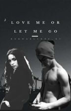 Love me or let me go (Aguslina) [HOT] by Bernaslioff_07