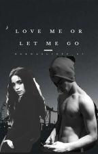 Love me or let me go (Aguslina) [HOT] by Bernaslioff_07
