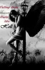 Falling from Heaven Hurts like Hell by AlieKat26