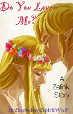 Do you love me? | Zelink oneshots | by SnowdropSpiritWolf