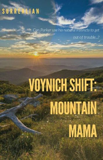 Voynich Shift: Mountain Mama
