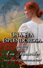 UNA FEA ESPLENDOROSA *SERIE HERMANDAD DE LAS FEAS 03* by EvaBenavidez
