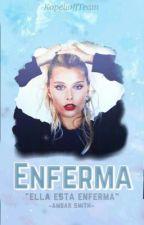 Enferma|Ámbar Smith|Termimada|#EAS1 by KopelioffTeam
