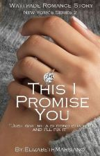 This I Promise You by ElizabethMarsiano