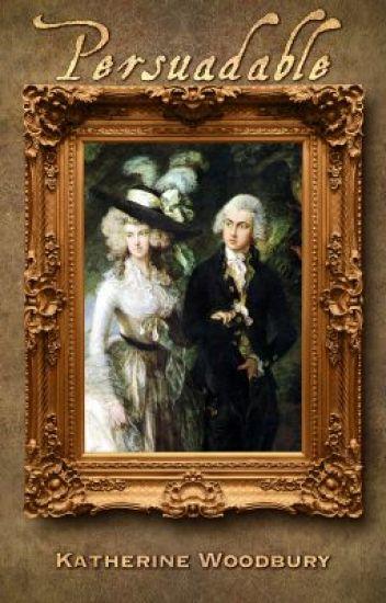 Persuadable: An Alternative Telling of Austen's Persuasion