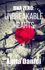 DNA ZERO: Unbreakable Hearts by anita-daniel