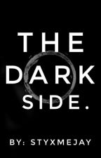 The Dark side by styxmejay