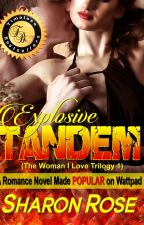 The Woman I love: Explosive Tandem (Published) by iamsharonrose