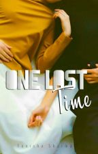 One Last Time ➳ [ongoing] by -prettymess-