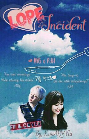 LOPE INCIDENT; Myg || Pjh by KimARMYla