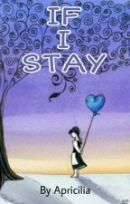 If I Stay [Selesai] by cilia_