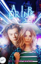 Air drink. [Harry Styles] #wattys2017 by Ms_Anne-Marie