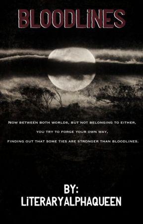 Bloodlines by LiteraryAlphaQueen