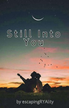 Still Into You by escapingRYAlity