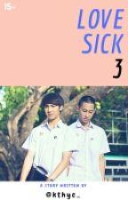Love Sick 3 by kthyc_