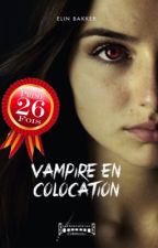 Vampire en colocation T1 [Réecriture] by MauraStonjal