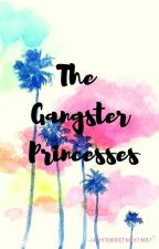 THE GANGSTER PRINCESSES by joanematel07
