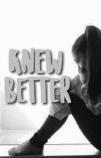 Knew Better    e.d  by dolanpringles