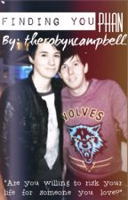 Finding You (Phan) by therobyncampbell