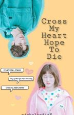 Cross My Heart, Hope To Die [On-Going] by Nicholandiaaa