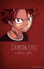 Crimson Eyes- A FairyTail Fanfic by iEliteRoyale