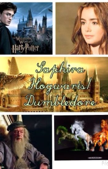 Saphira Hogwarts/Gryfindor/Dumbledore. (A Harry Potter Fanfiction)